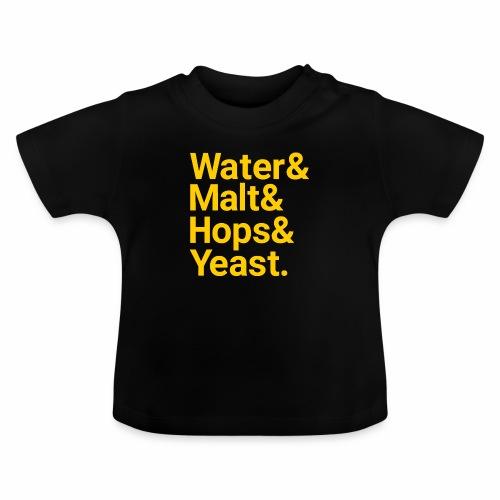 Water,Malt,Hops & Yeast - Baby T-Shirt