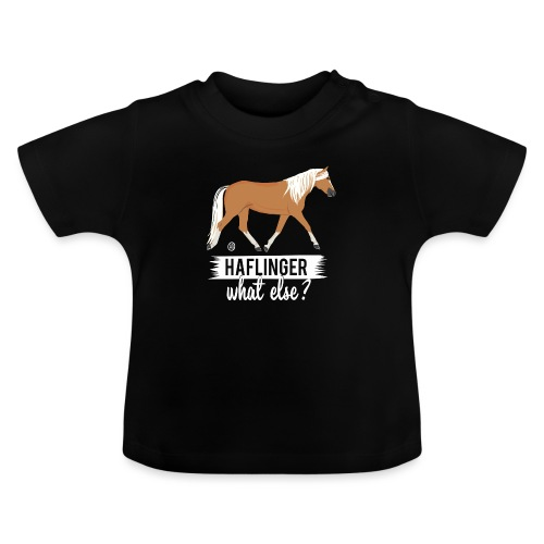 Haflinger- what else MP - Baby T-Shirt
