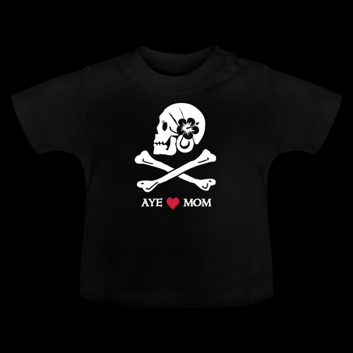 Aye love Mom - Baby T-Shirt
