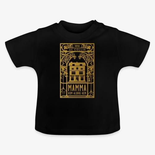 mamma kom aldrig hem 300dpi gold png - Baby-T-shirt