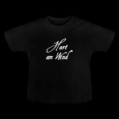 Hart am Wind - Baby T-Shirt