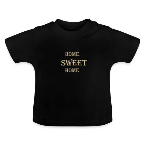 HOME sweet Home - Baby T-Shirt