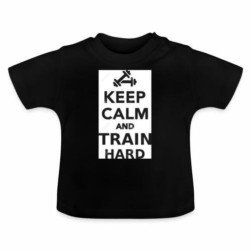 keep calm and train hard - Baby-T-shirt