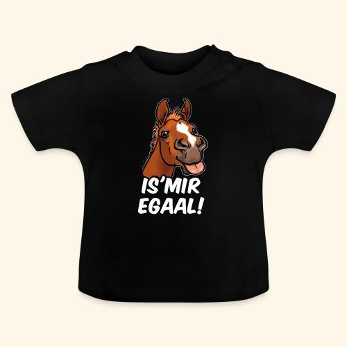 Fohlen Is Mir Egaal! (weisser Text) - T-shirt Bébé
