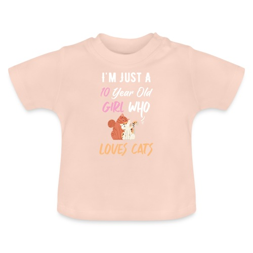 I'm just a 10 year old girl who loves cats - T-shirt Bébé