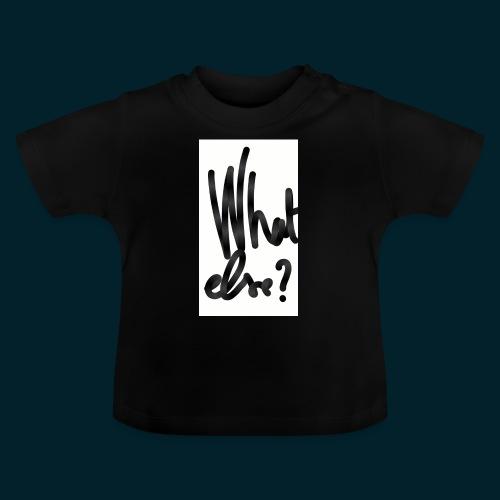 What else - T-shirt Bébé