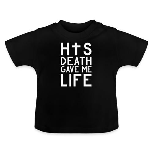 His Death gave me Life - Jesus Christlich - Baby T-Shirt