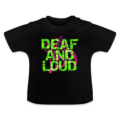 Taub und laut - Baby T-Shirt