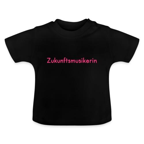 Zukunftsmusikerin - Baby T-Shirt