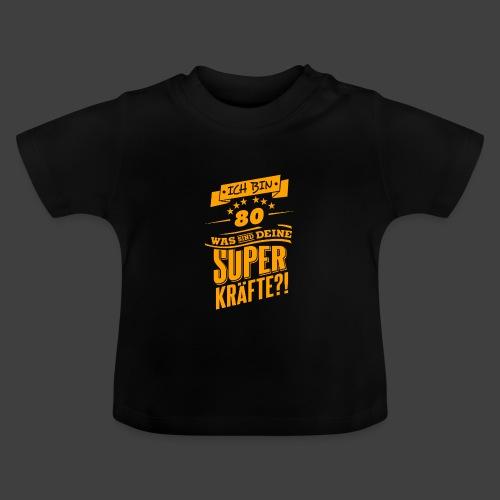 Be a hero - 80. Geburtstag Geschenk - Baby T-Shirt