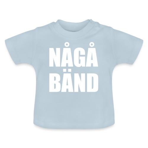 NÅGÅ BÄND - Baby T-Shirt