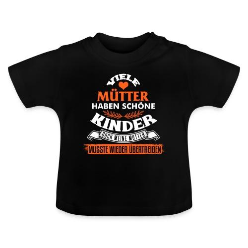 Viele Mütter haben schöne Kinder Baby Spruch - Baby T-Shirt