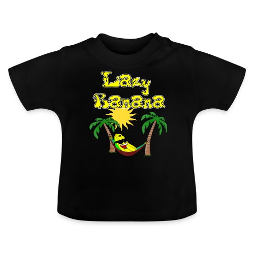 Wer ist schon so chillig wie die Lazy Banana - Baby T-Shirt