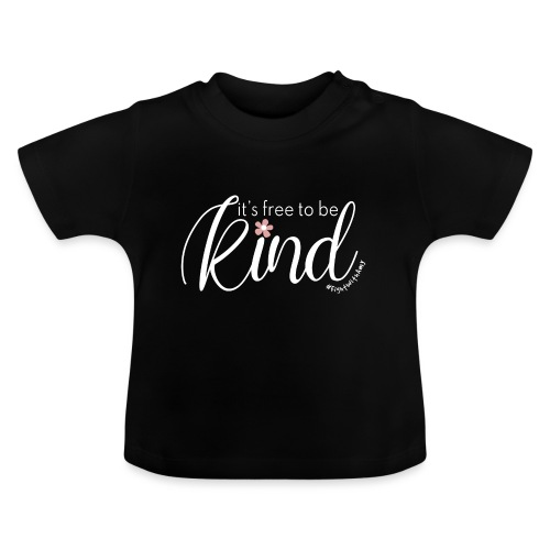 Amy's 'Free to be Kind' design (white txt) - Baby T-Shirt