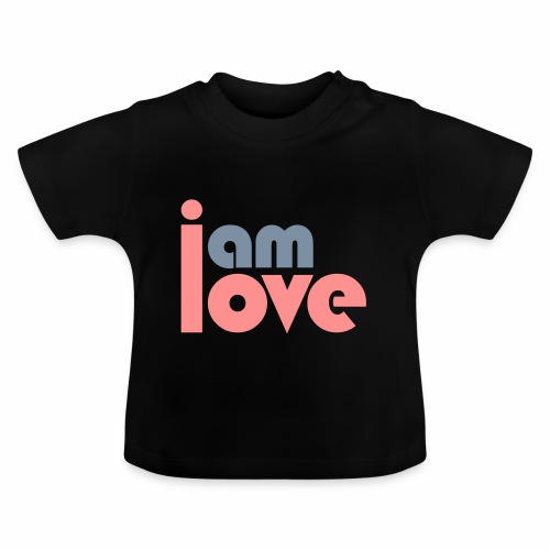 I am Love - Baby T-Shirt