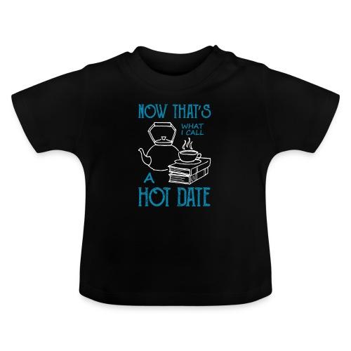 0213 Sowas nenne ich ein heißes Date - Baby T-Shirt