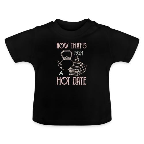 0212 Das nenne ich einmal ein heißes Date - Baby T-Shirt