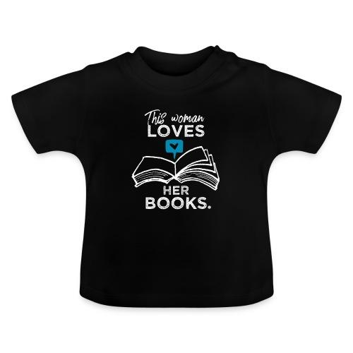 0219 Diese Frau liebt ihre Bücher | bookrebels - Baby T-Shirt