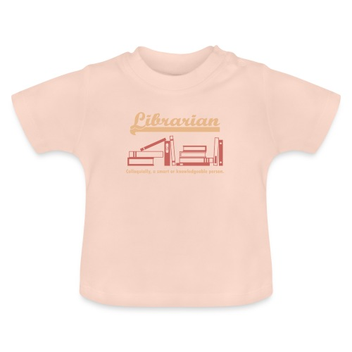 0333 Cool saying funny Quote Librarian - Baby T-Shirt