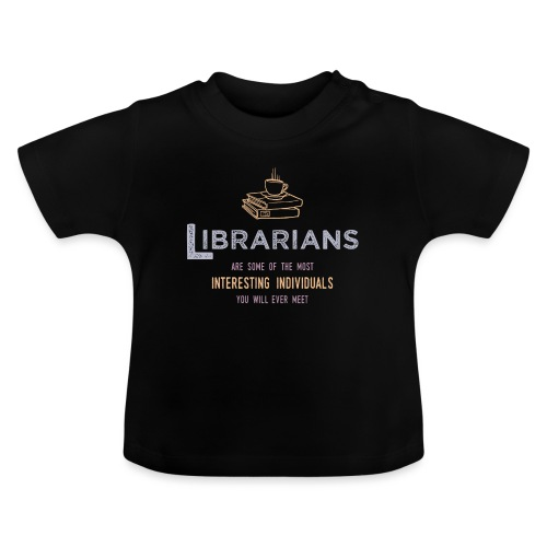 0336 Librarian & Librarian Funny saying - Baby T-Shirt