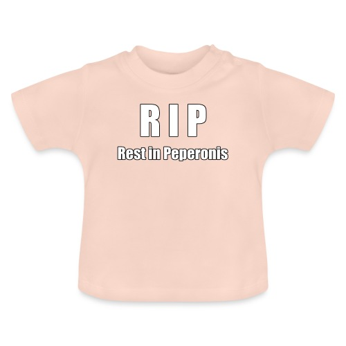 RIP Rest in Peperonis - Baby T-Shirt
