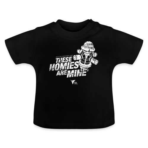 These Homies are Mine - Baby T-Shirt