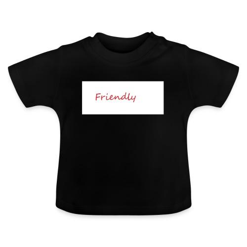 Friendly - Baby T-Shirt