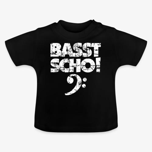 BASST SCHO! Bass Spruch für Bassisten - Baby T-Shirt