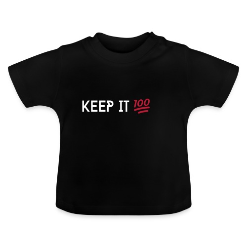 KEEP IT 100 WIT png - Baby T-shirt