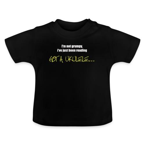 Got A Ukulele Grumpy - Baby T-Shirt