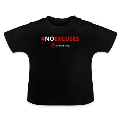 #NoExcuses - Baby T-Shirt