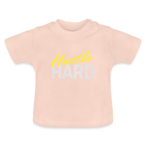 Hustle hard - T-shirt Bébé