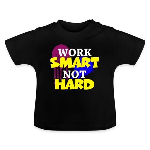 travailler intelligemment pas difficile - T-shirt Bébé