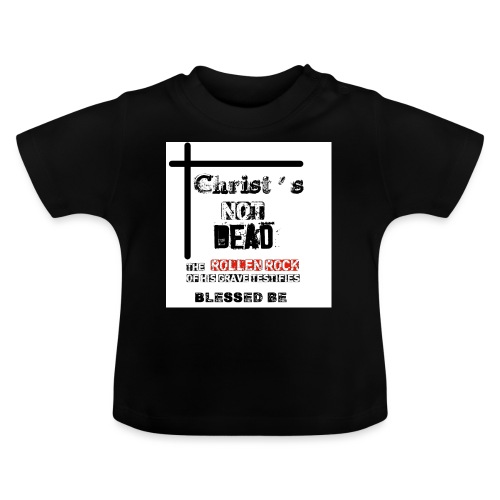 Christ's Not Dead - T-shirt Bébé