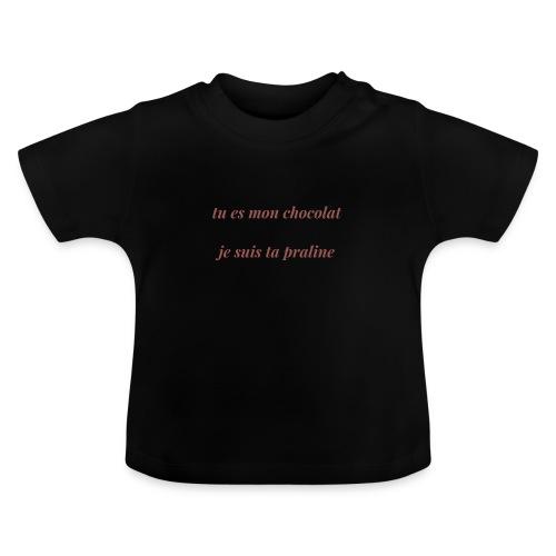 Tu es mon chocolat - T-shirt Bébé