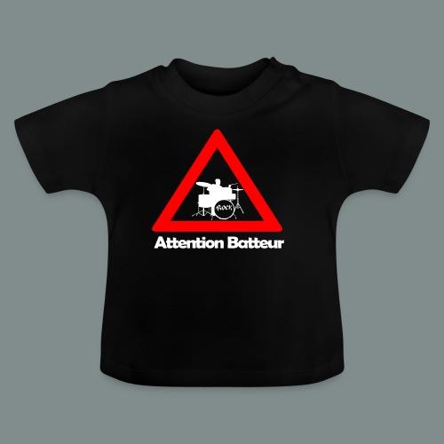 Attention batteur - T-shirt Bébé
