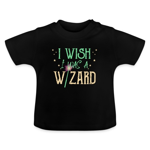 I Wish I Was A Wizard - Green - Baby T-Shirt