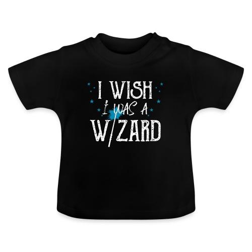 I Wish I Was A Wizard - White - Baby T-Shirt