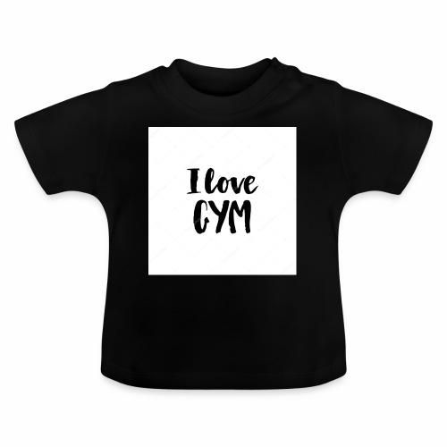 I love gym - Baby-T-shirt