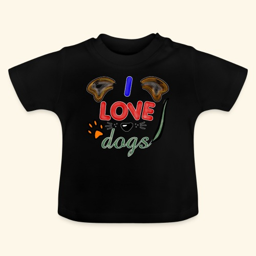 I love dogs - Baby T-Shirt