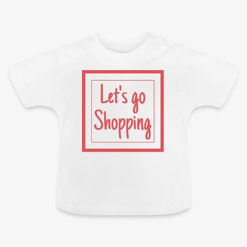 Let's go shopping - Maglietta per neonato