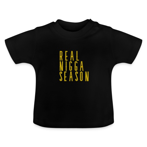 real nigga season goud - Baby T-shirt
