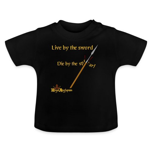 Live by the sword - Baby T-Shirt