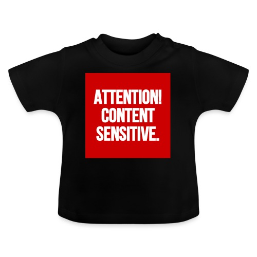 Attention! Content sensitive. - Baby T-Shirt