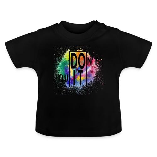 DON'T QUIT, DO IT - Maglietta per neonato