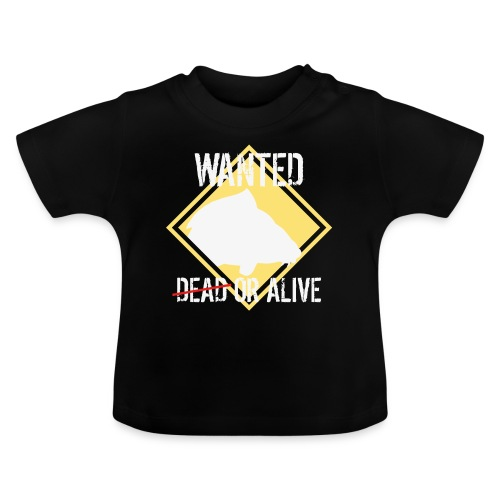 Wanted dead or alive - Baby T-Shirt