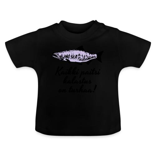 Kaikki paitsi kalastus on turhaa kaksi väriä - Vauvan t-paita