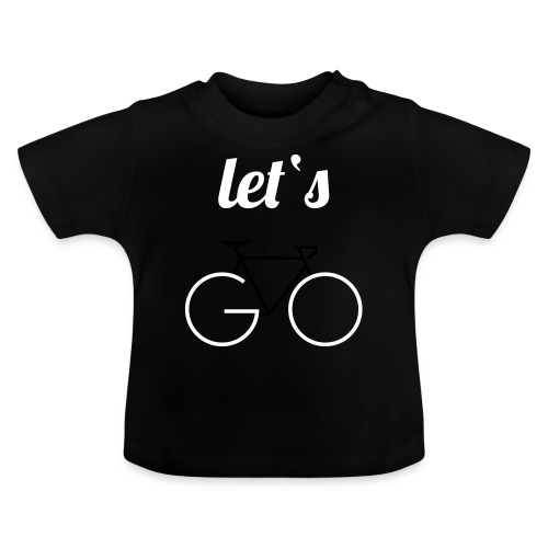 Let's GO - Baby T-Shirt