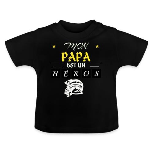 mon papa est un héros - pompier - T-shirt Bébé