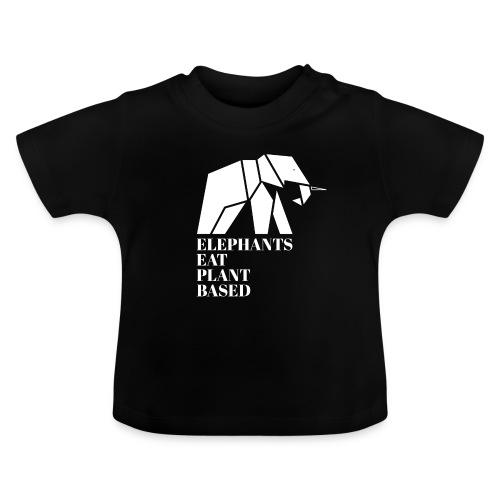 Elephants Eat Plant Based - Baby T-Shirt